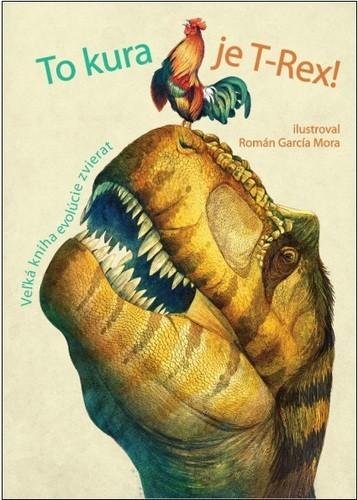 detske knihy o evolucii, to kura je t-rex, tajny zivot masozravych rastlin, vedecke knihy pre deti